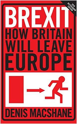 Brexit: How Britain Will Leave Europe  by Denis MacShane
